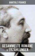 eBook: Gesammelte Romane & Erzählungen von Anatole France