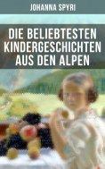 eBook: Die beliebtesten Kindergeschichten aus den Alpen
