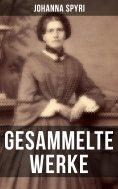 ebook: Gesammelte Werke von Johanna Spyri