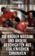 ebook: Die Brüder Massimi und andere Geschichten aus italienischen Chroniken