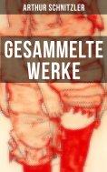 eBook: Gesammelte Werke von Arthur Schnitzler