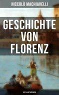 ebook: Geschichte von Florenz (Mit Illustrationen)
