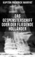 eBook: Das Gespensterschiff oder der Fliegende Holländer