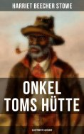 ebook: Onkel Toms Hütte (Illustrierte Ausgabe)
