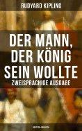 eBook: Der Mann, der König sein wollte - Zweisprachige Ausgabe (Deutsch-Englisch)