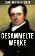 ebook: Gesammelte Werke von James Fenimore Cooper