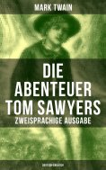 ebook: Die Abenteuer Tom Sawyers (Zweisprachige Ausgabe: Deutsch-Englisch)