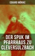 eBook: Der Spuk im Pfarrhaus zu Cleversulzbach