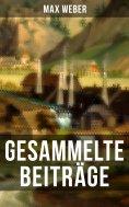 eBook: Gesammelte Beiträge von Max Weber