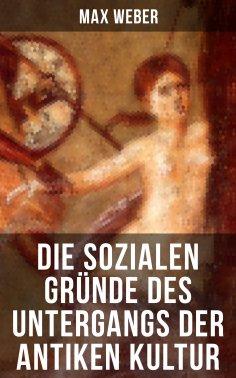 eBook: Die sozialen Gründe des Untergangs der antiken Kultur