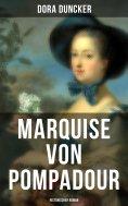 eBook: Marquise von Pompadour (Historischer Roman)