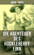 eBook: Die Abenteuer des Huckleberry Finn (Mit Illustrationen)
