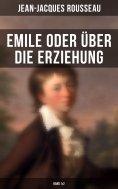 eBook: Emile oder über die Erziehung (Band 1&2)