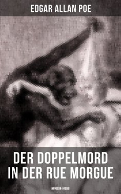 ebook: Der Doppelmord in der Rue Morgue: Horror-Krimi