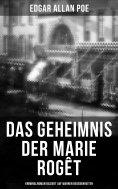 eBook: Das Geheimnis der Marie Rogêt: Kriminalroman basiert auf wahren Begebenheiten