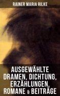 ebook: Ausgewählte Dramen, Dichtung, Erzählungen, Romane & Beiträge