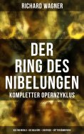 eBook: Der Ring des Nibelungen: Kompletter Opernzyklus