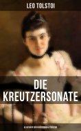ebook: Die Kreutzersonate (Klassiker der russischen Literatur)