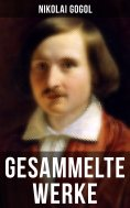 eBook: Gesammelte Werke von Nikolai Gogol