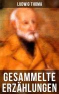 eBook: Gesammelte Erzählungen von Ludwig Thoma