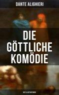 eBook: Die göttliche Komödie (Mit Illustrationen)