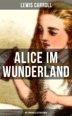 ebook: Alice im Wunderland (Mit Originalillustrationen)