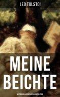 eBook: Meine Beichte: Autobiografisches Werk Lew Tolstois