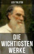 eBook: Die wichtigsten Werke von Leo Tolstoi