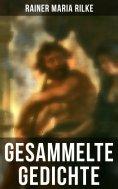 ebook: Gesammelte Gedichte von Rainer Maria Rilke