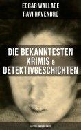 eBook: Die bekanntesten Krimis & Detektivgeschichten (69 Titel in einem Band)
