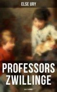 ebook: Professors Zwillinge (Alle 5 Bände)