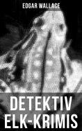 eBook: Detektiv Elk-Krimis