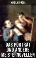 eBook: Das Porträt und andere Meisternovellen von Gogol