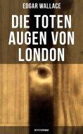 ebook: Die toten Augen von London (Detektivroman)