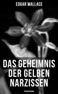 ebook: Das Geheimnis der gelben Narzissen (Spionageroman)
