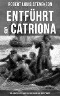 eBook: Entführt & Catriona: Die Abenteuer des David Balfour daheim und in der Fremde