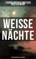 ebook: Weiße Nächte: Aus den Memoiren eines Träumers
