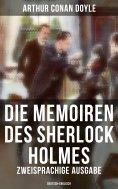 ebook: Die Memoiren des Sherlock Holmes (Zweisprachige Ausgabe: Deutsch-Englisch)