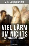 eBook: Viel Lärm um Nichts (Zweisprachige Ausgabe: Deutsch-Englisch)