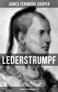 ebook: Lederstrumpf (Kompletter Romanzyklus)