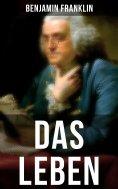 eBook: Das Leben Benjamin Franklins