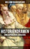 ebook: Historiendramen von William Shakespeare (Zweisprachige Ausgabe: Deutsch-Englisch)