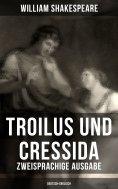 eBook: Troilus und Cressida - Zweisprachige Ausgabe (Deutsch-Englisch)