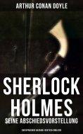 eBook: Sherlock Holmes: Seine Abschiedsvorstellung (Zweisprachige Ausgabe: Deutsch-Englisch)