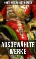 eBook: Ausgewählte Werke von Gottfried August Bürger