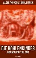 eBook: Die Höhlenkinder: Jugendbuch-Trilogie (Alle 3 Bände)
