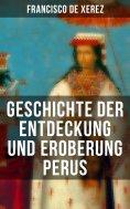 eBook: Geschichte der Entdeckung und Eroberung Perus