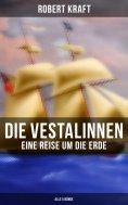 ebook: Die Vestalinnen: Eine Reise um die Erde (Alle 5 Bände)