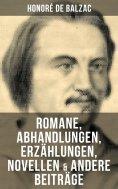 eBook: Honoré de Balzac: Romane, Abhandlungen, Erzählungen, Novellen & andere Beiträge