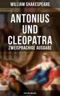 eBook: Antonius und Cleopatra (Zweisprachige Ausgabe: Deutsch-Englisch)